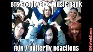 REACTION [Goodbye] BTS 방탄소년단 RUN / Butterfly @ Music Bank 160108