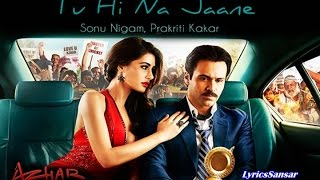 Tu Hi Na Jaane Full Song With Lyrics   Azhar   Emraan Hashmi, Nargis Fakhri, Prachi Desai