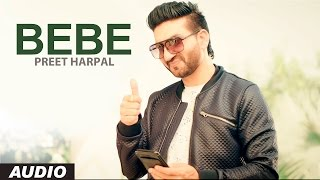 getlinkyoutube.com-Preet Harpal: Bebe (Audio Song) | Case | Latest Punjabi Songs 2016 | T-Series Apna Punjab