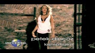 Petek Dinçöz - Kısmetsizim (Official Video)