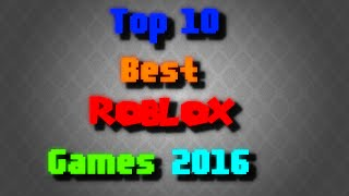 getlinkyoutube.com-Top 10 Best Roblox Games - 2016