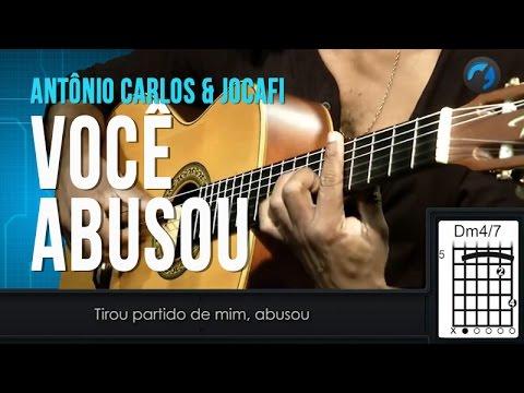 Antonio Carlos & Jocafi - Voc� Abusou