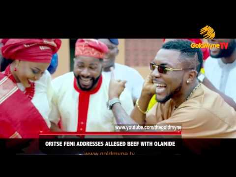 ORITSE FEMI ADDRESSES ALLEGED BEEF WITH OLAMIDE