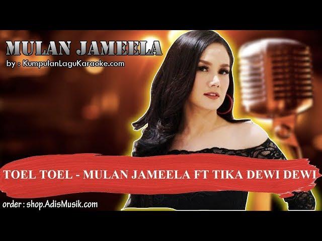 TOEL TOEL -  MULAN JAMEELA FT TIKA DEWI DEWI Karaoke
