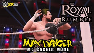 "Max Danger: Chasing a Legacy - Ep. 19 - ""ROYAL RUMBLE FROM #1 SPOT!! SHOCKING RETURN!!"""