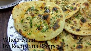 Naan Recipe in hindi | Wheat Naan Recipe | Naan Recipe On Tawa | Recipeana