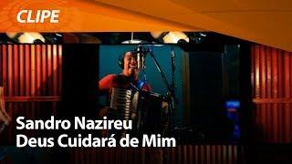Deus Cuidará de Mim - Sandro Nazireu