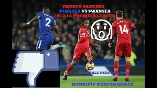 RENATO SANCHES - CONTENDER FOR WORST PERFORMANCE IN PREMIER LEAGUE HISTORY - CHELSEA 1-0 SWANSEA