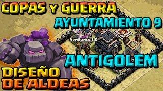 getlinkyoutube.com-DISEÑO DE ALDEA: COPAS/ GUERRA AYUNT 9 - ANTIGOLEM - A por todas con Clash of Clans - Español - CoC