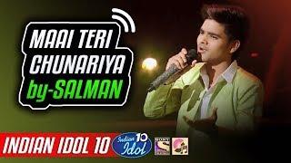 Maai Teri Chunariya   Salman Ali   Indian Idol 10   Neha Kakkar   2018