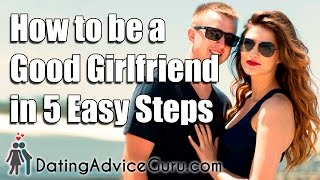 getlinkyoutube.com-How to be a Good Girlfriend in 5 Easy Steps