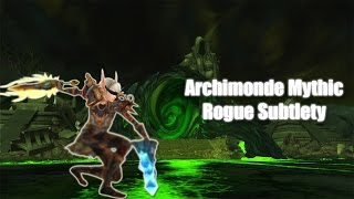 Overcoming - Archimonde Mythic - Rogue Subtlety Pov