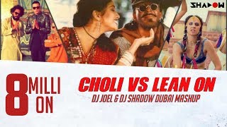 getlinkyoutube.com-Choli Vs. Lean On - DJ Joel & DJ Shadow Dubai Mashup