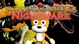 getlinkyoutube.com-Tails Doll/FNAF 4 Nightmare (720HD/60fps)