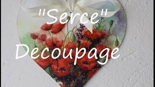 getlinkyoutube.com-Serce serduszko Decoupage krok po kroku DIY