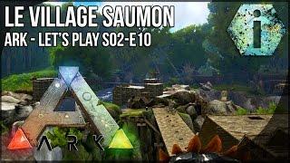 getlinkyoutube.com-LE VILLAGE DES SAUMONS - Ark Survival Evolved FR - S02-E10