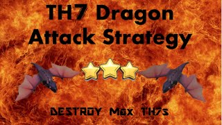 TH7 Mass Dragon attack strategy! (2017) *Best*