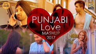 Punjabi Love Mashup 2017 - DJ Danish   Best Punjabi Mashup   Official Latest Punjabi Song 2017