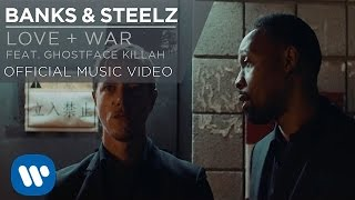 Banks & Steelz - Love + War (ft. Ghostface Killah)