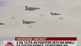 getlinkyoutube.com-24Oras: 2 sa 12 FA-50 fighter jets na binili sa South Korea, dumating na