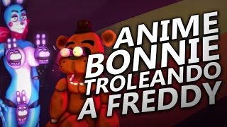 getlinkyoutube.com-¡ ANIME BONNIE TROLEANDO A FREDDY !