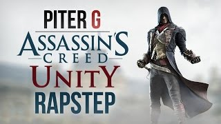 getlinkyoutube.com-ASSASSIN'S CREED UNITY RAPSTEP | PITER-G (Prod. por Punyaso)