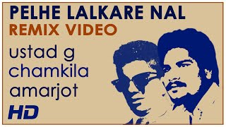 Pehle Lalkare Naal Remix Official Video   UstadG (Mohan Lall) ft. Chamkila & Amarjot