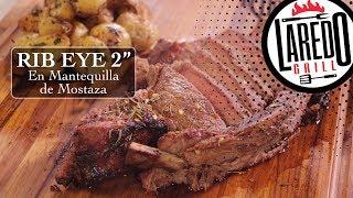 Rib Eye de 2 Pulgadas en Mantequilla de mostaza LAREDO GRILL