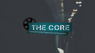 THE CORE Freestyle Scooter Experience 2016 Hamburg