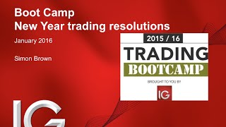Trading Boot Camp with IG (session #7 - New Year Trading Resolutions)