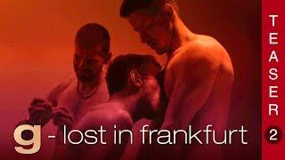 getlinkyoutube.com-Give me more - G Lost in Frankfurt - Int. Teaser