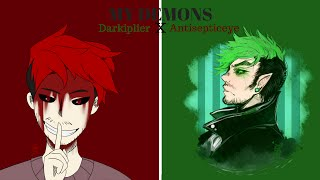 DARKIPLIER X ANTISEPTICEYE | My Demons