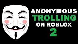 Anonymous Trolling on ROBLOX 2