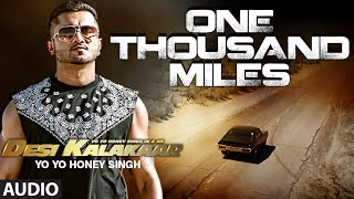 One Thousand Miles Full AUDIO Song   Yo Yo Honey Singh, Desi Kalakaar, Honey Singh New Songs 2014