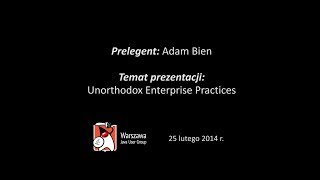 getlinkyoutube.com-WJUG #132 - Unorthodox Enterprise Practices - Adam Bien