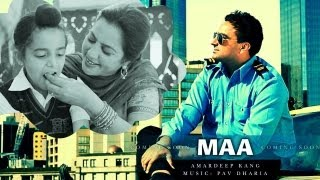 Maa - Amardeep Kang | Pav Dharia - My Turn | Latest Punjabi Songs 2016  HD width=