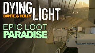 getlinkyoutube.com-DYING LIGHT ► Hidden Loot Paradise!  Location & A Battle Journal