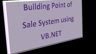 Developing a Point of Sale System using VB.NET part 1