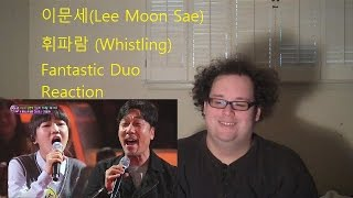 getlinkyoutube.com-Reaction! 이문세(Lee Moon Sae)휘파람 (Whistling) (Fantastic Duo)판타스틱 듀오