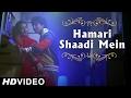Hamari Shaadi Mein   Vivah   Shahid Kapoor,Amrita Rao   Superhit Bollywood Song