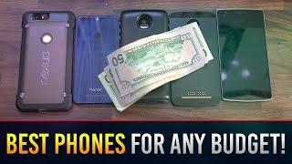 Best Phones To Buy At Any Budget Late 2016/Early 2017!