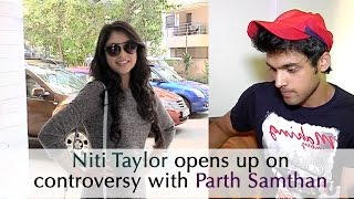 Niti Taylor opens up on her controversy with Parth Samthan | Also gives a message for Haters