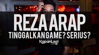 getlinkyoutube.com-Reza Arap - Tinggalkan Game? Serius?
