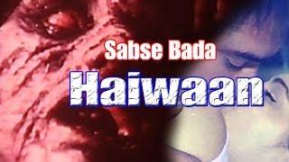 Sabse Bada Haiwaan   Hindi Movie width=