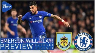 BURNLEY vs CHELSEA || CONTE: EMERSON WILL PLAY! || ALONSO CHARGED BY FA & IN PFA TOTY!