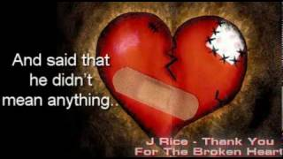 getlinkyoutube.com-J Rice - Thank You For The Broken Heart (DL link)(Lyrics)