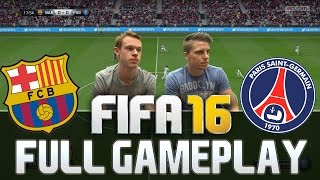 getlinkyoutube.com-FIFA 16 FULL GAMEPLAY PSG VS FC BARCELONA 'NEW SKILLS' [HD+ 60FPS PS4 / XBOX ONE]