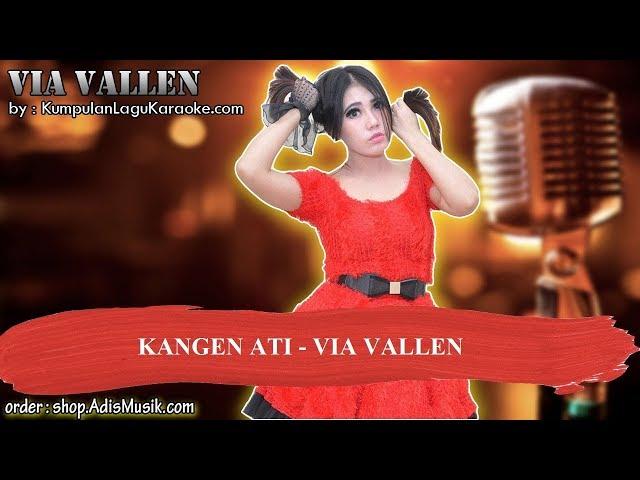 KANGEN ATI - VIA VALLEN Karaoke