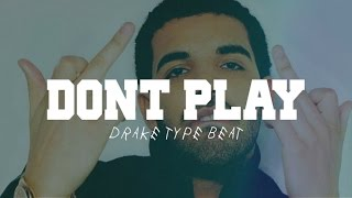 getlinkyoutube.com-Drake Type Beat - Don't Play | Rap Instrumental (Prod. Tantu Beats)
