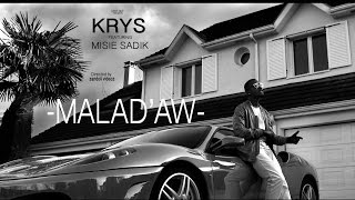 Krys - Malad'aw (ft. Misié Sadik)
